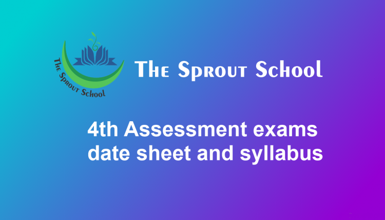 4th Assessment exams date sheet and syllabus